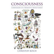 Consciousness: Confessions of a Romantic Reductionist - eBook