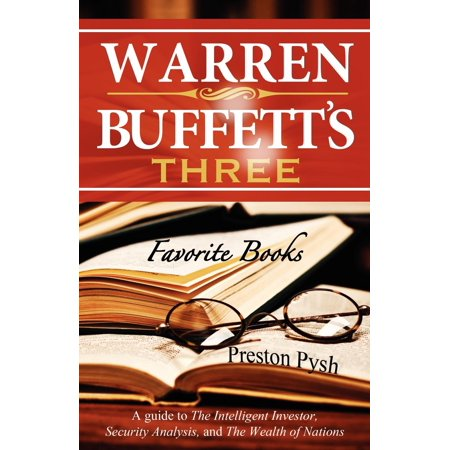 Warren Buffett's 3 Favorite Books : A Guide to the Intelligent Investor, Security Analysis, and the Wealth of Nations for $<!---->
