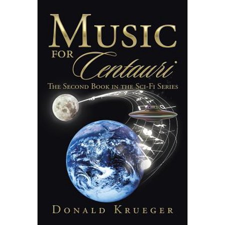 Music for Centauri : The Second Book in the Sci-Fi (Best Sci Fi Novel Series)