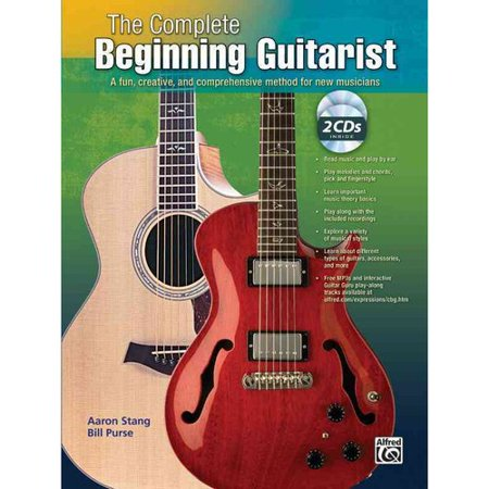 The Complete Beginning Guitarist: A Fun, Creative, and Comprehensive Method for New Musicians