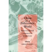 China in a Polycentric World: Essays in Chinese Comparative Literature (Paperback)