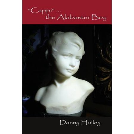Cappi: ... the Alabaster Boy by