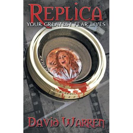 Replica : Your Greatest Fear Lives for $<!---->