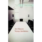 Art Seminar (Hardcover): Art History Versus Aesthetics (Hardcover)