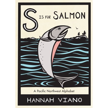 - S Is for Salmon : A Pacific Northwest Alphabet