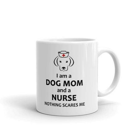 Cofee Tea Or Me (I am a Dog Mom and a Nurse Nothing Scraes Me Coffee Tea Ceramic Mug Office Work Cup Gift 11)
