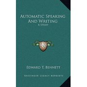 Automatic Speaking and Writing : A Study