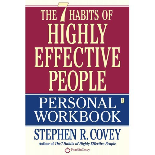 The 7 Habits of Highly Effective People: Personal