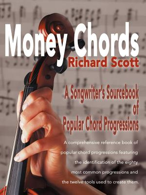 Money Chords: A Songwriter's Sourcebook of Popular Chord Progression by