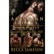 Arcadian Bears Box Set, Volume One - eBook