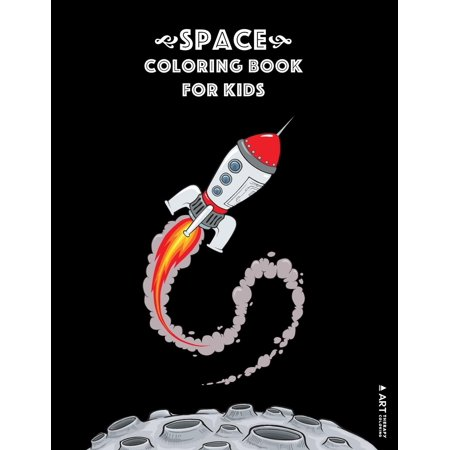 Space Coloring Book For Kids : Outer Space Colouring Pages for Kids, Toddlers, Children of all Ages, 1-3, 4-8+ Years Old, Boys & Girls, Cool Images of Planets, Rockets, Astronauts, Space (Strength Training For 13 Year Old Boy)