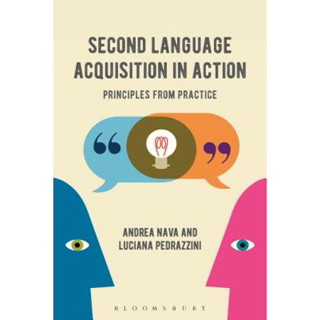 Second Language Acquisition in Action : Principles from