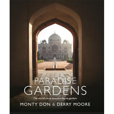 Paradise Gardens : The world's most beautiful Islamic (The Most Beautiful Feet In The World)