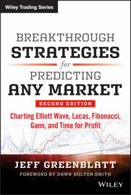 Breakthrough Strategies For Predicting Any Market: Charting Elliott Wave,  Lucas, Fibonacci, Gann