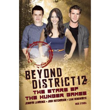Beyond District 12 : The Stars of the Hunger Games - District 12 Hunger Games