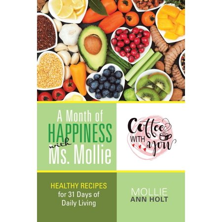 A Month of Happiness with Ms. Mollie : Healthy Recipes for 31 Days of Daily Living](31 Days Of Halloween Challenge)
