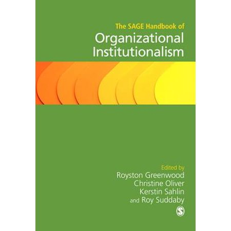 The SAGE Handbook of Organizational Institutionalism - (The Sage Handbook Of Organizational Institutionalism 2017)