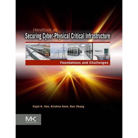 Handbook on Securing Cyber-Physical Critical Infrastructure -