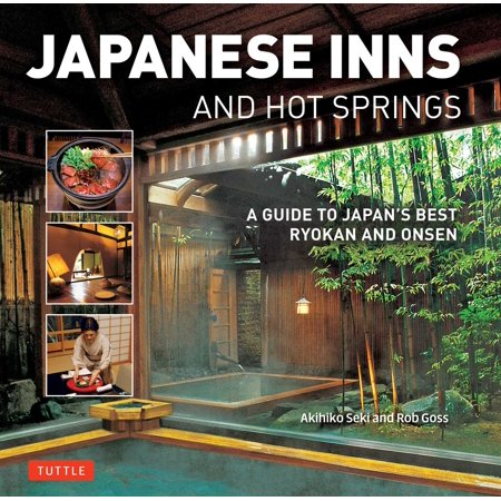 Japanese Inns and Hot Springs : A Guide to Japan's Best Ryokan & Onsen -