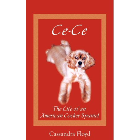 Cocker Spaniel Treat - Ce-Ce : The Life of an American Cocker Spaniel