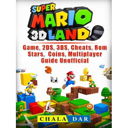 Super Mario 3D Land Game, 2DS, 3DS, Cheats, Rom, Stars, Coins, Multiplayer, Guide Unofficial - eBook - Halloween 3d Multiplayer