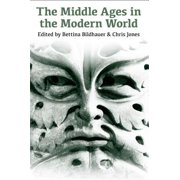 The Middle Ages in the Modern World
