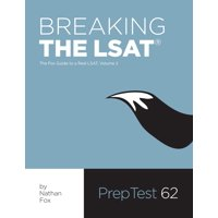 Breaking the LSAT : The Fox Test Prep Guide to a Real LSAT, Volume 2