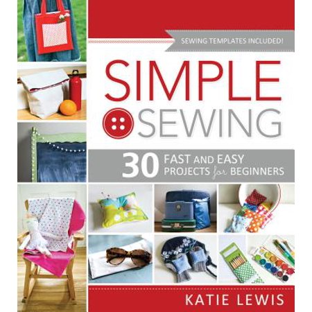 Simple Sewing : Perfect for Beginners, Fun for All