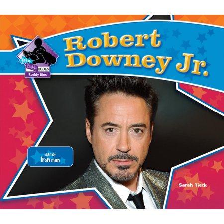 Robert Downey Jr. : Star of Iron Man