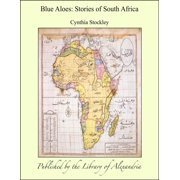 Blue Aloes: Stories of South Africa - eBook