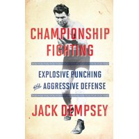 Championship Fighting : Explosive Punching and Aggressive Defense