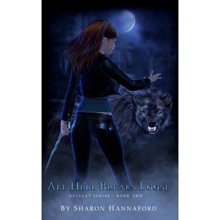 All Hell Breaks Loose (Hellcat Series Book 2) - (All Hell Breaks Loose Part 2 Supernatural)