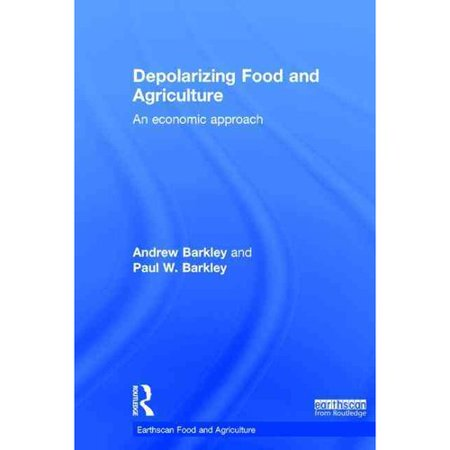 Depolarizing Food And Agriculture  An Economic Approach