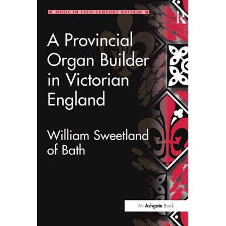 A Provincial Organ Builder in Victorian England - - Victorian Organ