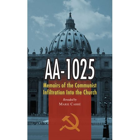 AA-1025 : Memoirs of the Communist Infiltration into the Church