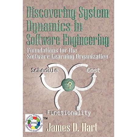 Discovering System Dynamics in Software Engineering : Foundations for the Software Learning Organization (Engineering System Dynamics)