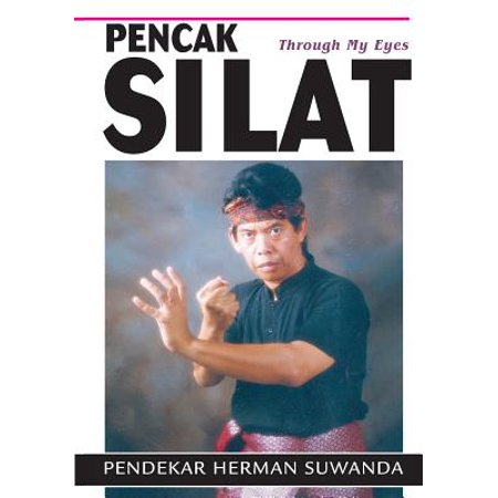 Indonesian Martial Arts : Pencak Silat Through my Eyes
