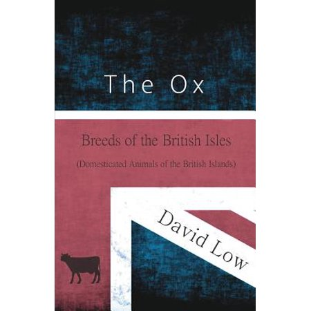 The Ox - Breeds of the British Isles (Domesticated Animals of the British Islands) - (List Of Islands In The British Isles)