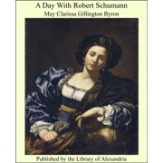 A Day With Robert Schumann - eBook