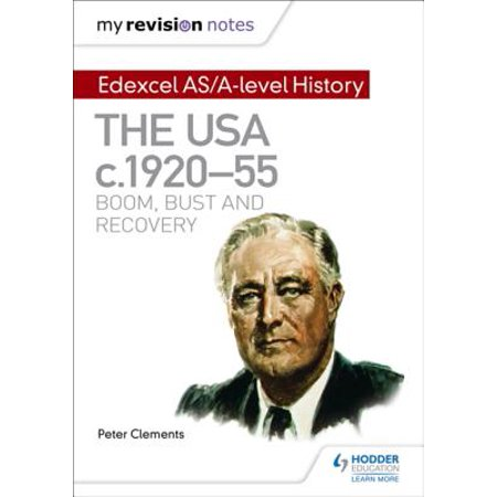 My Revision Notes: Edexcel AS/A-level History: The USA, c1920-55: boom, bust and recovery -