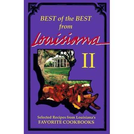Best of the Best from Louisiana : Selected Recipes from Louisiana's Favorite