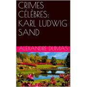 CRIMES CÉLÈBRES: KARL LUDWIG SAND - eBook