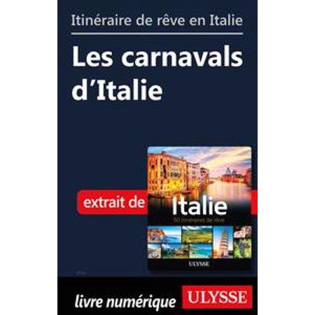 Itinéraire de rêve en Italie - Les carnavals d'Italie - eBook