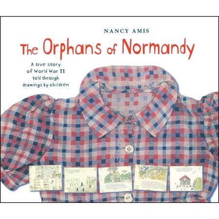 ISBN 9781481494700 product image for The Orphans of Normandy : A True Story of World War II Told Through Drawings by  | upcitemdb.com