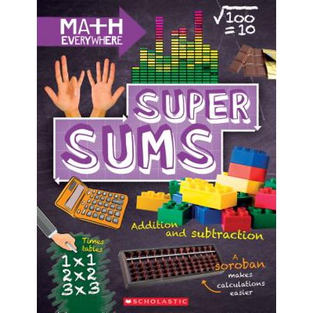 Super Sums : Addition, Subtraction, Multiplication, and
