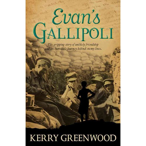Evan's Gallipoli: A Gripping Story of Unlikely Friendship and an Incredible Journey Behind Enemy Lines
