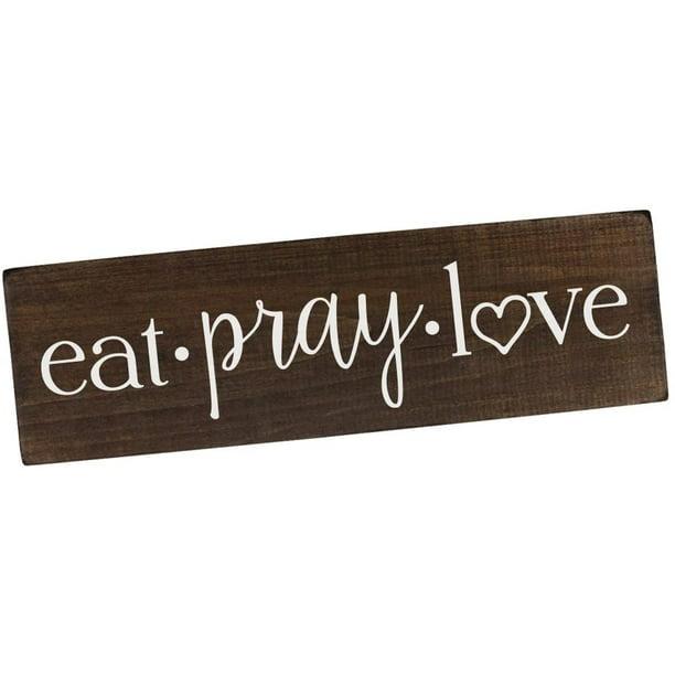 Eat Pray Love Sign Wall Art Decor Kitchen Rustic Wood For Walmart Com