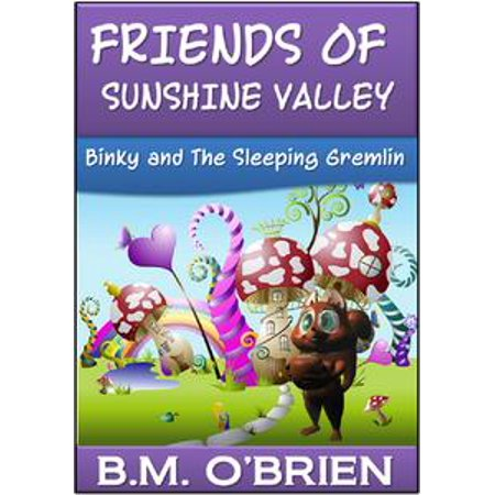 - Friends of Sunshine Valley: Binky and The Sleeping Gremlin - eBook