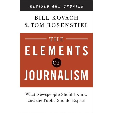 The Elements of Journalism, Revised and Updated 3rd Edition : What Newspeople Should Know and the Public Should (Contemporary Public Speaking 3rd Edition Thorson Hevle)