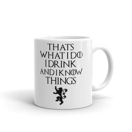 11 oz Tyrion Lannister Thats What I Do I Drink And I Know Things Game of Thrones Novelty Ceramic Coffee Mug ()